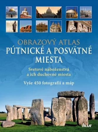 Pútnické a posvätné miesta - Obrazový atlas