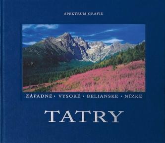 Tatry - Západné - Vysoké - Belianske - Nízke