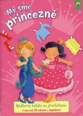 My sme princezné - nádherné bábiky na prezliekanie