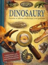 Dinosaury - Pod lupou