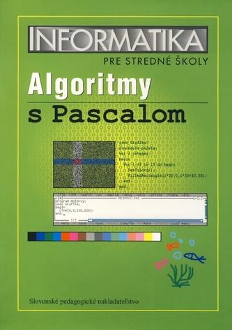 Informatika pre stredné školy - Algoritmy s Pascalom