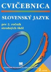 Slovenský jazyk pre 2. ročník stredných škôl - Cvičebnica - 2. vydanie