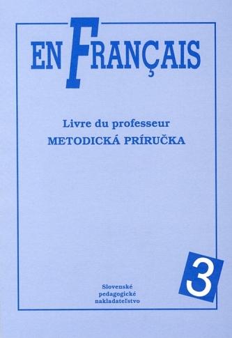 En Francais 3 - Metodická príručka