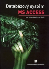 Databázový systém MS ACCESS pre stredné odborné školy