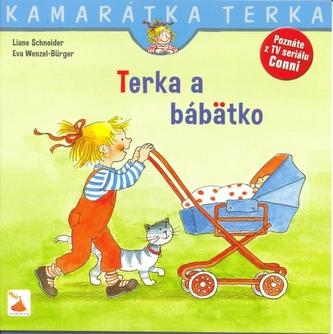 Terka a bábätko - Schneider, Eva Wenzel-Burger Liane
