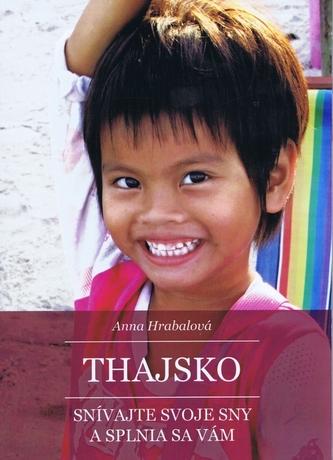 Thajsko – Snívajte svoje sny a splnia sa vám