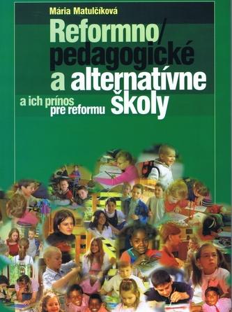 Reformnopedagogické a alternatívne školy a ich prínos pre reformu - Matulčíková Mária
