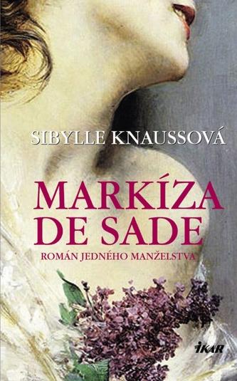 Markíza de Sade-Román jedného manželstva