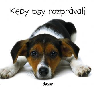 Keby psy rozprávali