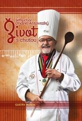 Ondrej Antovszký - Život s chuťou