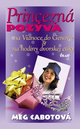 Princezná pozýva (na Vianoce do Genovie, na hodiny dvorskej etikety)