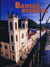 Banská Bystrica krása architektúry