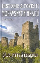 Historie a pověsti moravských hradů
