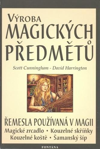 Výroba magických předmětů - Scott Cunningham