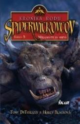 Kronika rodu Spiderwickovcov 5.
