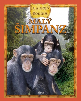 Malý šimpanz: ja a moja rodina