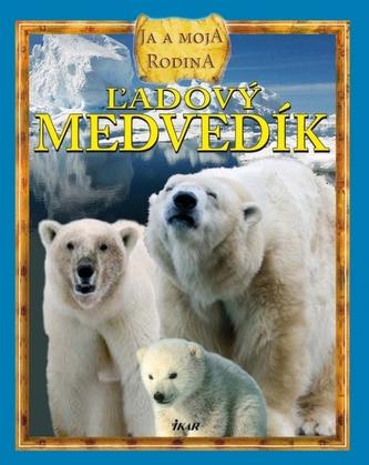 Ľadový medvedík: ja a moja rodina