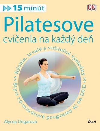 Pilatesove cvičenia na každý deň (15 minút) + DVD