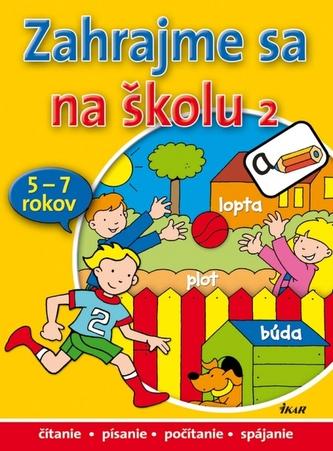 Zahrajme sa na školu 2 (pre deti 5-7rokov)
