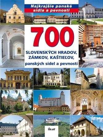 700 slovenských hradov, zámkov, kaštieľov, panských sídel a pevností