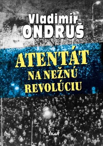 Atentát na nežnú revolúciu