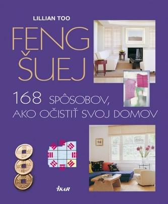 Feng šuej - 168 spôsobov, ako očistiť svoj domov, 2. vydanie