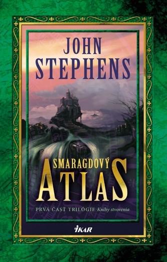 Smaragdový atlas (Knihy stvorenia 1)