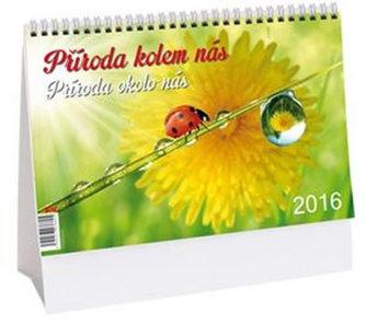 Příroda kolem nás - stolní kalendář 2016