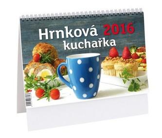 Hrnková kuchařka - stolní kalendář 2016