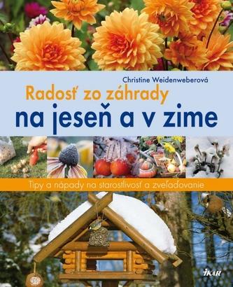 Radosť zo záhrady na jeseň a v zime