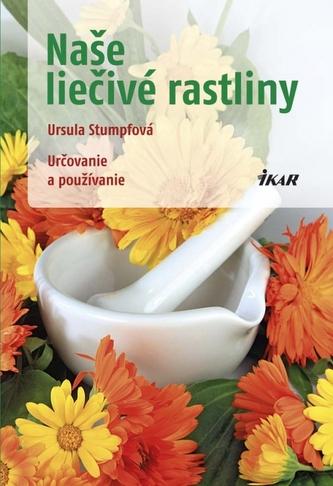 Naše liečivé rastliny - Ursula Stumpf