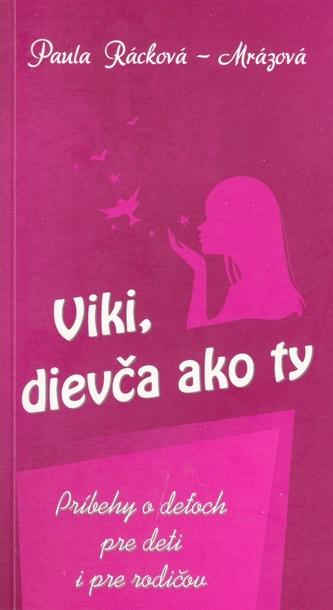 Viki, dievča ako ty