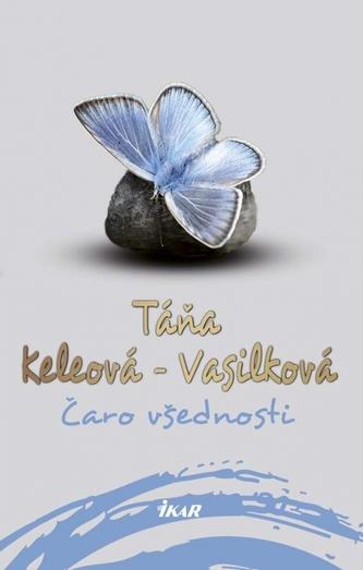 Čaro všednosti, 2. vydanie - Táňa Keleová-Vasilková