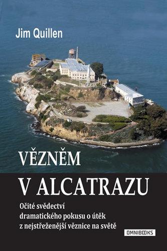 Vězněm v Alcatrazu - Očité svědectví dramatického pokusu o útěk z nejstřeženější věznice na světě