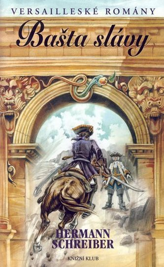 Bašta slávy - Versailleské romány III