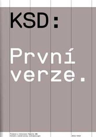 KSD: První verze