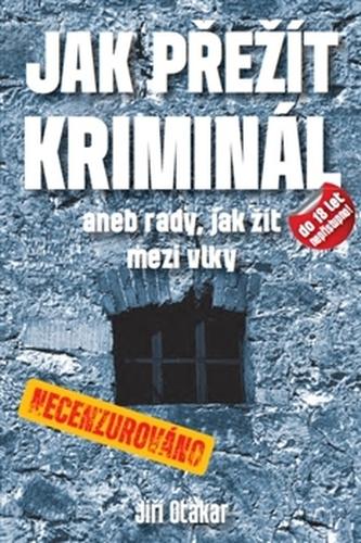 Jak přežít kriminál - Jiří Otakar