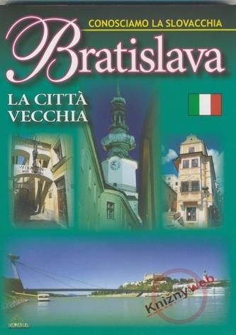 Bratislava La Cittá viecchia - Conosciamo La Slovacchia