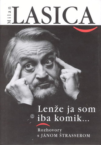 Milan Lasica - Lenže ja som iba komik