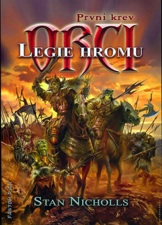 Legie hromu - ORCI - První krev