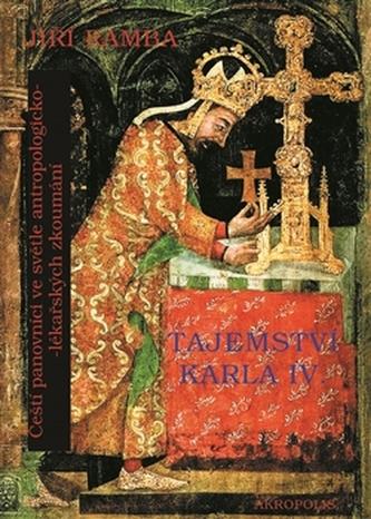 Tajemství Karla IV. - Čeští panovníci ve světle antropologicko-lékařských zkoumání