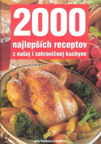 2000 najlepších receptov z našej i zahraničnej kuchyne