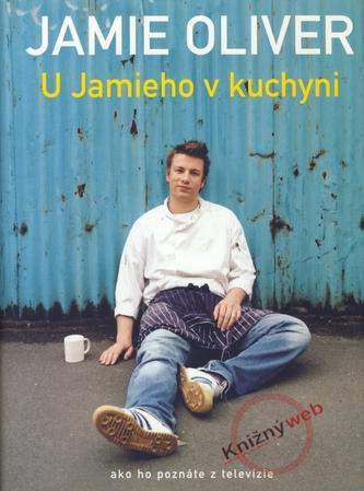 U Jamieho v kuchyni - Ako ho poznáte z televízie