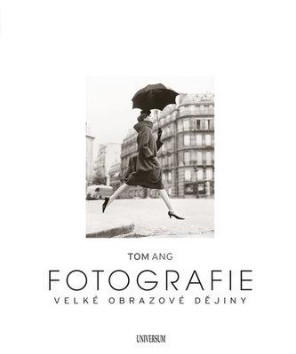 Fotografie - Velké obrazové dějiny