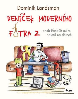 Deníček moderního fotra 2 - aneb Pánbůh mi to oplatil na dětech - Dominik Landsman