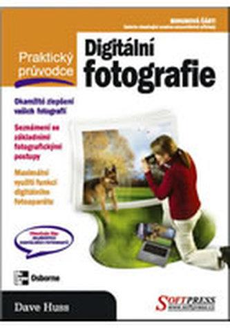 Digitální fotografie - praktický pruvodce