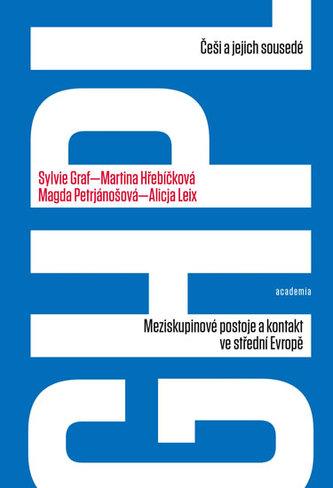 Češi a jejich sousedé - Meziskupinové postoje a kontakt ve střední Evropě