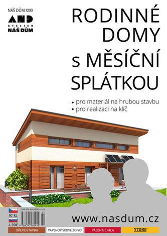 Rodinné domy s měsíční splátkou - Náš dům XXIX. - neuveden