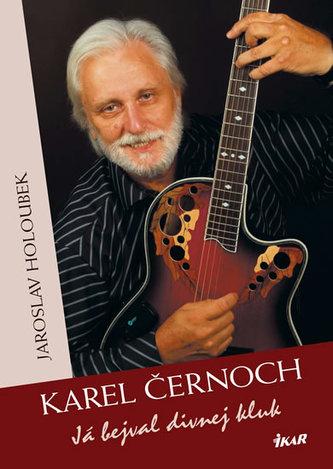 Karel Černoch - Já býval divnej kluk