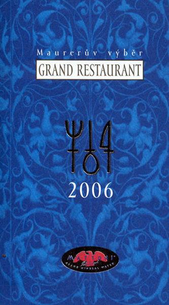 Maurerův výběr - Grand Restaurant 2006